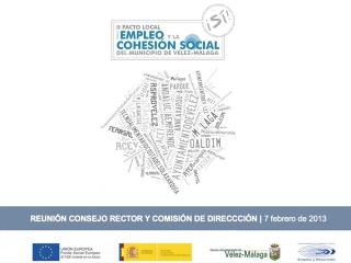 Reunión del Consejo Rector y la Comisión de Dirección del II Pacto Local por el Empleo y la Cohesión Social del Municipio de Vélez-Málaga