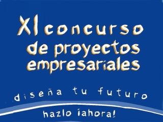 XI Concurso de Proyectos Empresariales | Diseña tu futuro, hazlo ¡ahora!
