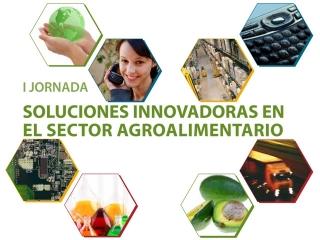 Ponencias de la I Jornada sobre Soluciones Innovadoras en el Sector Agroalimentario