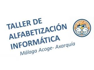 Málaga Acoge, socio del II Pacto Local por el Empleo de Vélez Málaga organiza un Taller de Alfabetización Informática